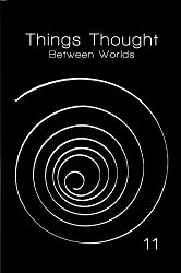Things Thought: Between Worlds (English Edition)