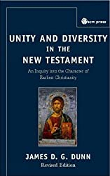 Unity and Diversity in the New Testament: An Inquiry Into the Character of Earliest Christianity