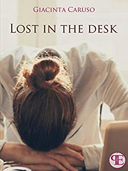 Lost in the desk di [Giacinta Caruso]