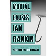 Mortal Causes (A Rebus Novel)