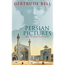 Persian Pictures: From the Mountains to the Sea (Tauris Parke Paperbacks)