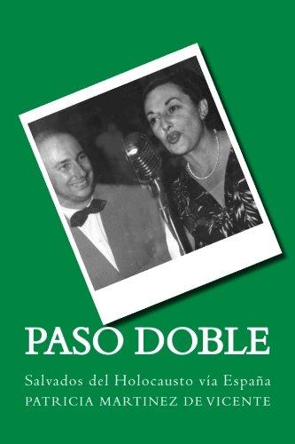Descargar Libro Paso doble: Salvados del Holocausto vía España: Volume 1 de Ms. Patricia Martínez de Vicente