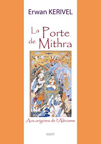 La porte de Mithra : Aux origines de l'alévisme par Collectif