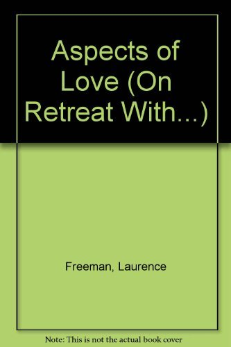 Aspects of Love (On Retreat With...) by Laurence Freeman (1997-08-04)
