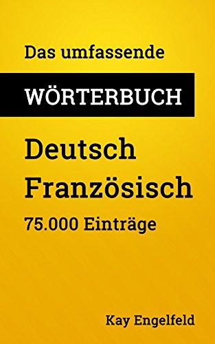 Das umfassende Wörterbuch Deutsch-Französisch: 75.000 Einträge (Umfassende Wörterbücher 4)