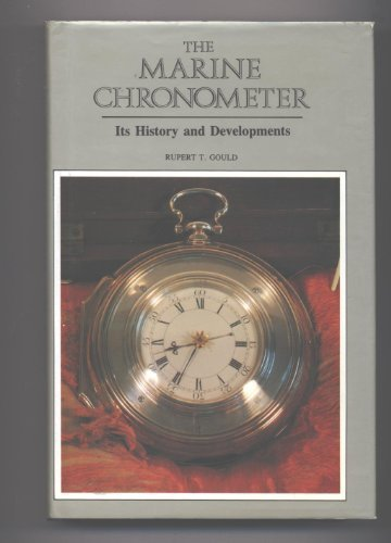 The Marine Chronometer: It\'s History and Development by Rupert T. Gould (1989-08-03)