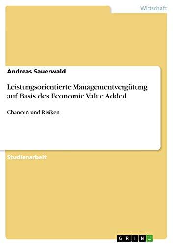 Leistungsorientierte Managementvergütung auf Basis des Economic Value Added: Chancen und Risiken