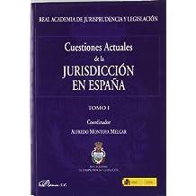 Cuestiones actuales de la jurisdicción en España. 2 vols.