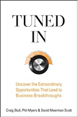 Tuned In: Uncover the Extraordinary Opportunities That Lead to Business Breakthroughs Hardcover