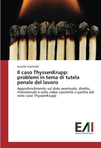 il-caso-thyssenkrupp-problemi-in-tema-di-tutela-penale-del-lavoro-approfondimento-sul-dolo-eventuale