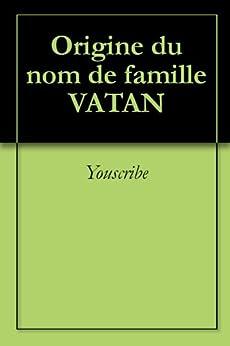Origine du nom de famille VATAN (Oeuvres courtes) par [Youscribe]