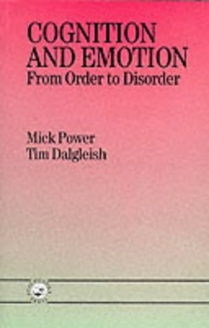 Cognition and Emotion: From Order to Disorder by Mick Power (1997-01-03)
