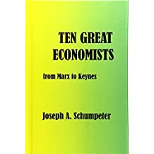 Ten Great Economists by Joseph Alois Schumpeter (2003-09-23)