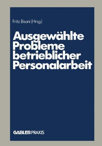 Ausgewählte Probleme betrieblicher Personalarbeit