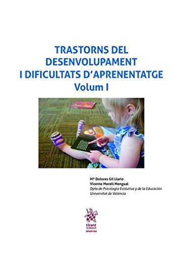 Trastorns del Desenvolupament i Dificultats D?aprenentatge Volum I (Apuntes Tirant) por Mª Dolores Gil Llario