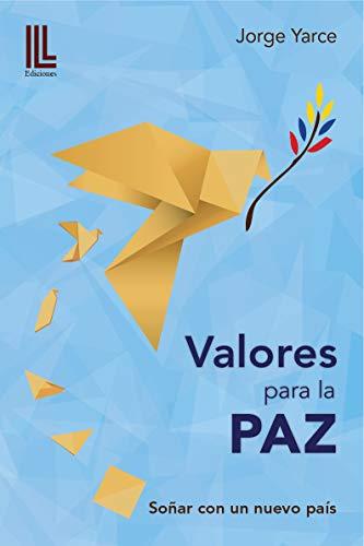 Valores para la paz por Jorge Yarce