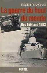 La guerre du bout du monde: Îles Falkland 1982