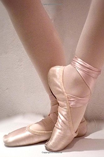 Ballet Shoes for a Ballerina Journal: 150 Page Lined Notebook/Diary