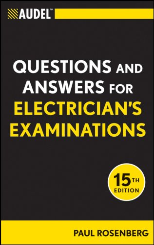 Audel Questions and Answers for Electrician's Examinations, 15th Edition (Audel Technical Trades Series)
