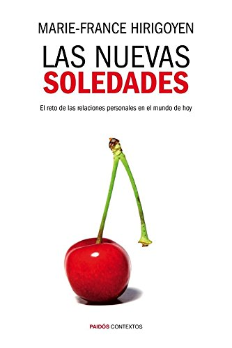 Las nuevas soledades: El reto de las relaciones personales en el mundo de hoy (Contextos) por Marie-France Hirigoyen