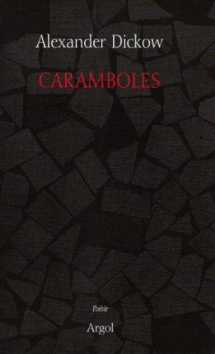 Caramboles : Edition bilingue de Alexander Dickow (17 octobre 2008) Broch