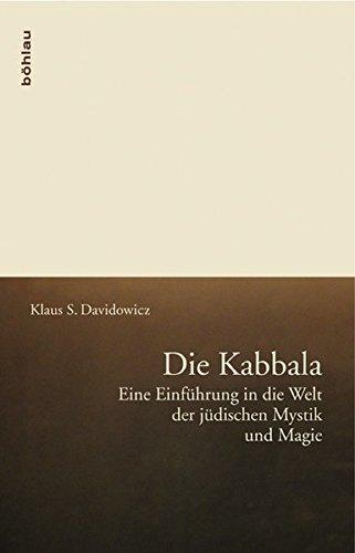 Die Kabbala: Eine Einführung in die Welt der jüdischen Mystik und Magie