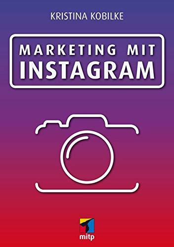 Kobilke, Kristina: Marketing mit Instagram