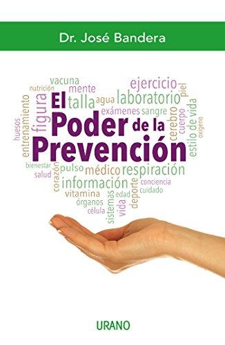 El poder de la prevención por José Bandera Quijano