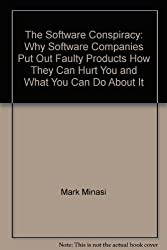 The Software Conspiracy: Why Software Companies Put Out Faulty Products How T...