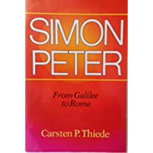 Simon Peter: From Galilee to Rome by Carsten Peter Thiede (1988-11-01)