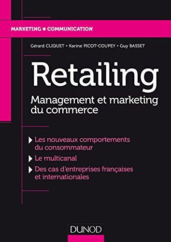Retailing : Management et marketing du commerce (French Edition)
