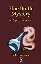 Blue Bottle Mystery: An Asperger Adventure (Asperger Adventures)