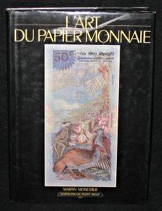 Lart du papier monnaie par Martin Monestier