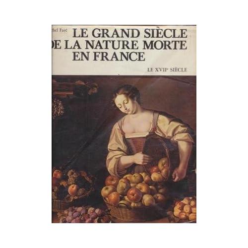 Le Grand siècle de la nature morte en France