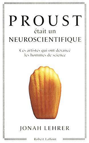 Proust était un neuroscientifique par Jonah LEHRER
