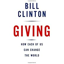 Giving: How Each of Us Can Change the World by Bill Clinton (2007-09-04)