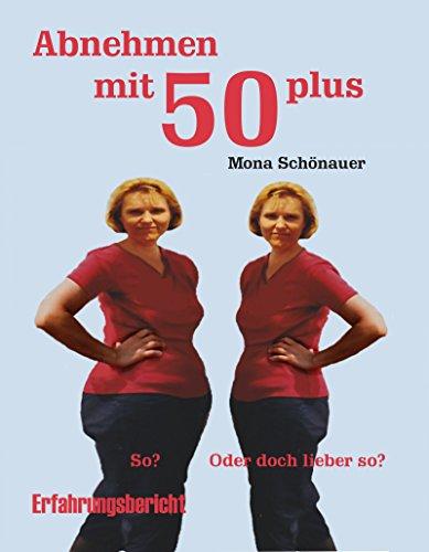 Buchseite und Rezensionen zu 'Abnehmen mit 50 plus: Erfahrungsbericht' von Mona Schönauer