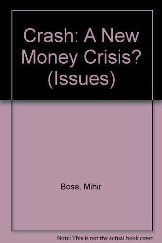 Crash: A New Money Crisis? (Issues)