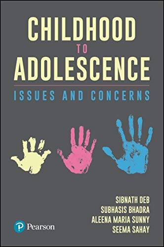Childhood to Adolescence | Issues and Concerns | First Edition | By Pearson