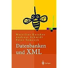 Datenbanken und XML: Konzepte, Anwendungen, Systeme (Xpert.press)