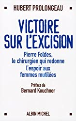 Victoire sur l'excision : Pierre Foldes, le chirurgien qui redonne l'espoir aux femmes mutilées