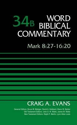 By Craig A Evans ; Bruce M Metzger ; David Allen Hubbard ; Glenn W Barker ; John D W Watts ; James W Watts ; Ralph P Martin ; Lynn Allan Losie ( Author ) [ Mark 8:27-16:20, Volume 34b (Revised) Word Biblical Commentary By Apr-2015 Hardcover