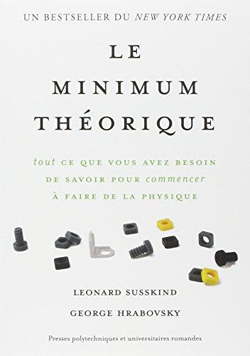 Le minimum théorique : Tout ce que vous avez besoin de savoir pour commencer à faire de la physique por Leonard Susskind, George Hrabovsky