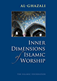Inner Dimensions of Islamic Worship