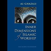 Inner Dimensions of Islamic Worship (English Edition)