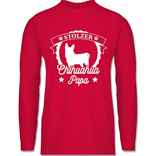 Shirtracer Hunde - Stolzer Chihuahua Papa - Herren Langarmshirt Rot
