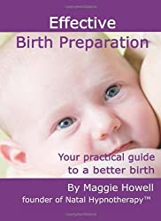Effective Birth Preparation: Your Practical Guide to a Better Birth