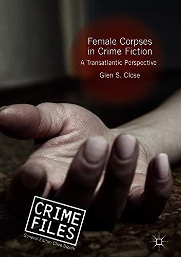 Female Corpses in Crime Fiction: A Transatlantic Perspective (Crime Files)
