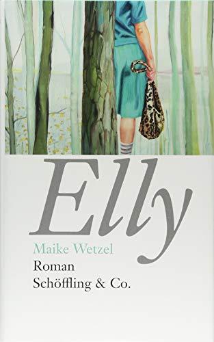 Buchseite und Rezensionen zu 'Elly: Roman' von Maike Wetzel (Autorin)