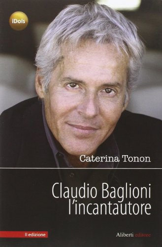 Claudio Baglioni l'incantautore